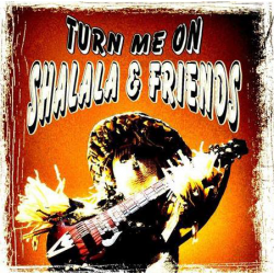 SHALALA & FRIENDS - Turn Me On (5 Titres)