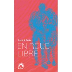 En Roue Libre - Patrick Folie